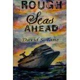 Rough Seas Ahead David S. Tanz