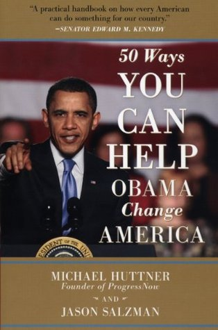 50 Ways You Can Help Obama Change America Michael Huttner