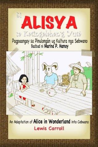 Si Alisya sa Katingalahang Yutà  by  Lewis Carroll