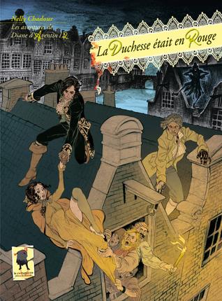 La Duchesse était en rouge (Les aventures de Diane dAventin, #2)  by  Nelly Chadour