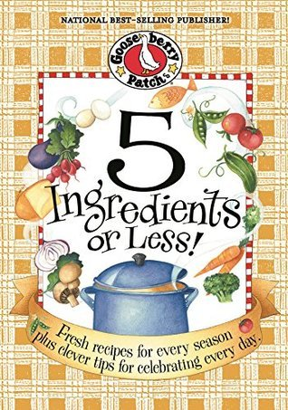 5 Ingredients Or Less (Everyday Cookbook Collection)  by  Gooseberry Patch