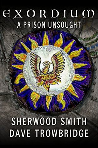 A Prison Unsought (Exordium Book 3)  by  Sherwood Smith