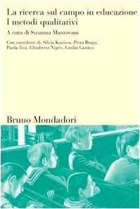 La ricerca sul campo in educazione. I metodi qualitativi  by  Susanna Mantovani