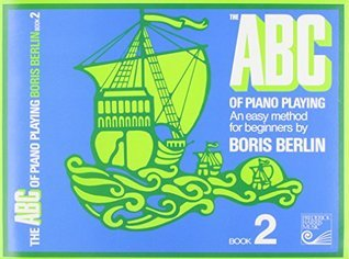 ABC of Piano Playing Bk 2 Berlin Latest  by  Boris Berlin