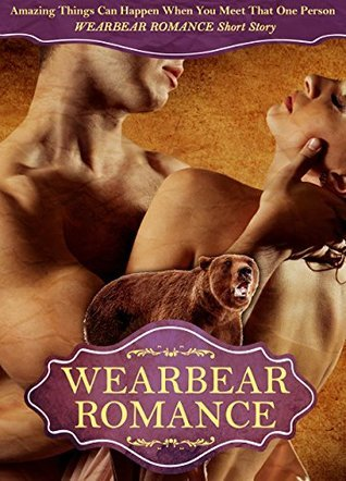 WEARBEAR ROMANCE: Amazing Things Can Happen When You Meet That One Person WEARBEAR ROMANCE Short Story  by  Samantha Wellshauna