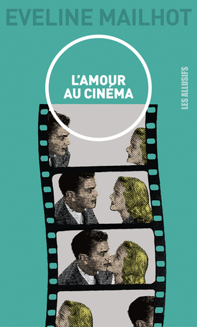 Lamour au cinéma Eveline Mailhot