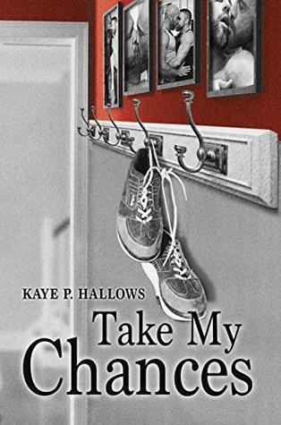 Take My Chances Kaye P. Hallows