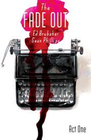 The Fade Out, Vol. 1: Act One  by  Ed Brubaker