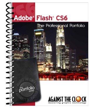 Adobe Flash CS6 The Professional Portfolio Series  by  Inc. Against The Clock