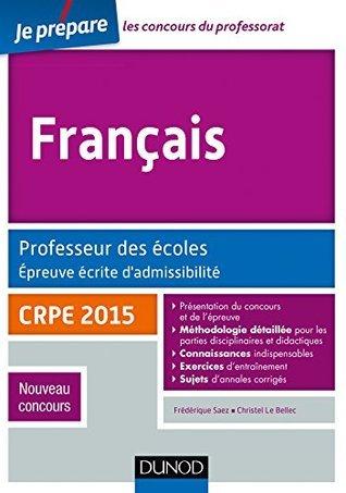 Français. Professeur des écoles. Ecrit admissibilité - CRPE 2015 : CRPE 2015  by  Frédérique Saez