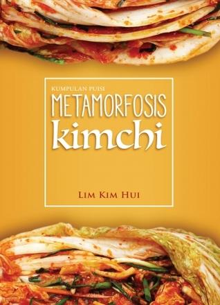 Metamorfosis Kimchi Lim Kim Hui