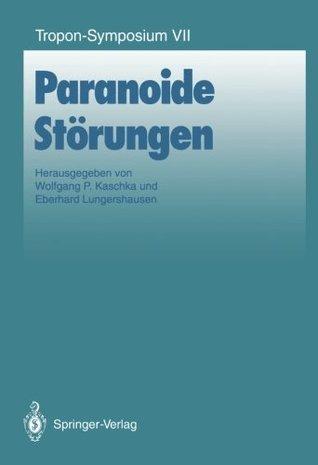 Paranoide Störungen  by  Wolfgang P. Kaschka