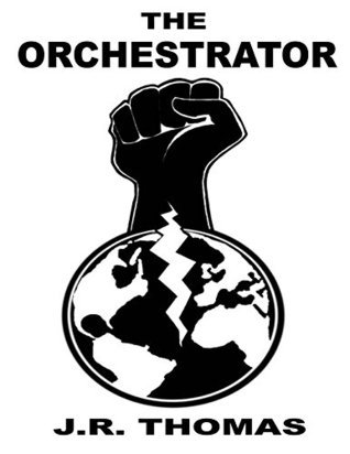 The Orchestrator  by  J R Thomas