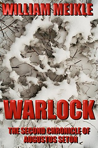 Warlock (THE CHRONICLES OF AUGUSTUS SETON Book 2)  by  William Meikle