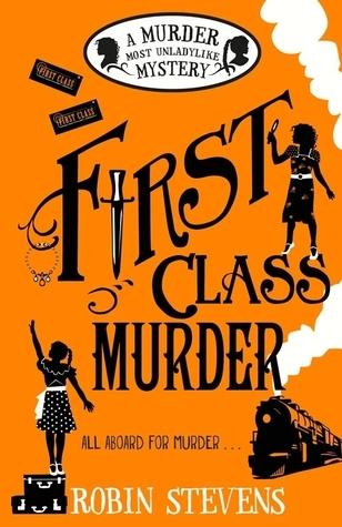 First Class Murder (Wells and Wong, #3) Robin  Stevens