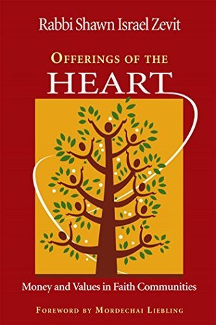 Offerings of the Heart: Money And Values in Faith Communities  by  Shawn Israel Zevit