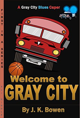 Welcome to Gray City (Gray City Blues Book 1)  by  J.K. Bowen