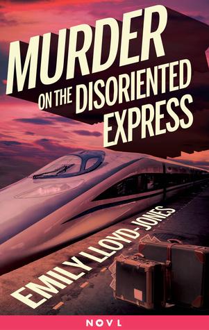 Murder on the Disoriented Express (Illusive, #1.5) Emily Lloyd-Jones
