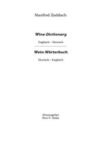 Weinwörterbuch Deutsch-Englisch / Englisch-Deutsch: Wine Dictonary English-German / German-English Manfred Zaddach