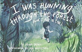 I Was Running Through the Forest Adam James