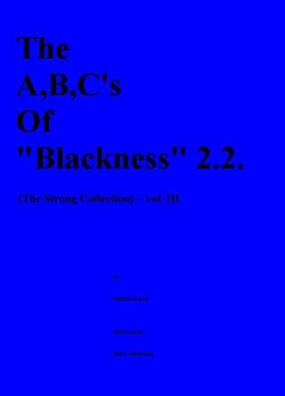 The ABCs Of Blackness 2.2. (The Strong Collection. Book 3) Neetta Black