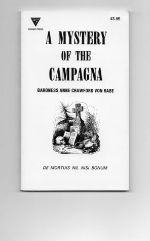 A Mystery of the Campagna  by  Baroness Anne Crawford von Rabe