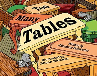 Too Many Tables  by  Abraham Schroeder