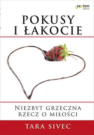 Pokusy I Łakocie (Chocolate Lovers, #1) Tara Sivec