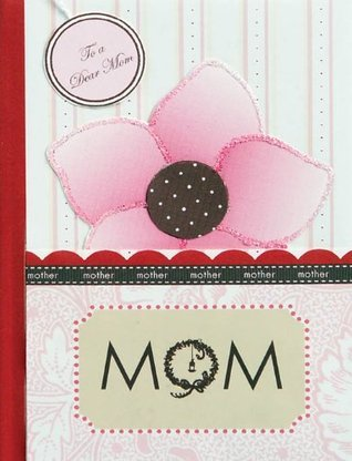Mom: A Pocket Treasure Book for a Dear Mom River House Media