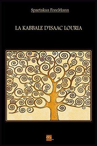 La Kabbale dIsaac Louria  by  Spartakus FreeMann