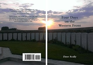 Four Days on the Western Front Dave Scally