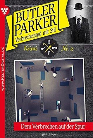 Dem Verbrechen auf der Spur: Butler Parker 2 - Kriminalroman Günter Dönges