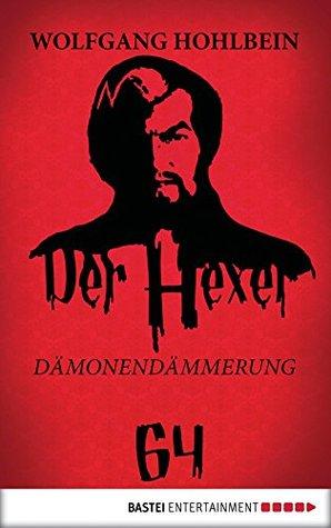 Der Hexer 64: Dämonendämmerung  by  Wolfgang Hohlbein