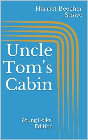 Uncle Toms Cabin. Young Folks Edition Harriet Beecher Stowe