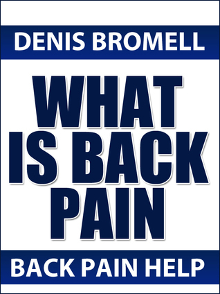 What is Back PAIN  by  Denis Bromell