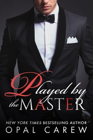 Played By The Master (Mastered By, #1) Opal Carew