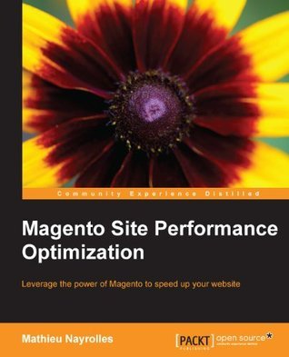 Magento Site Performance Optimization  by  Mathieu Nayrolles