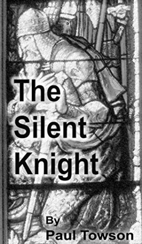 The Silent Knight  by  Paul Towson