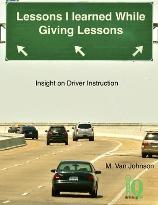 Lessons I Learned While Giving Lessons  by  M. Van Johnson