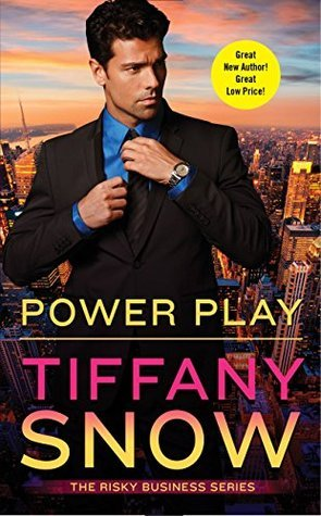 Power Play (Risky Business #1)  by  Tiffany Snow
