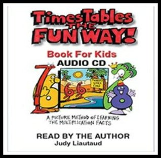 Times Tables the Fun Way Book for Kids Read along Audio CD  by  Judy Liautaud