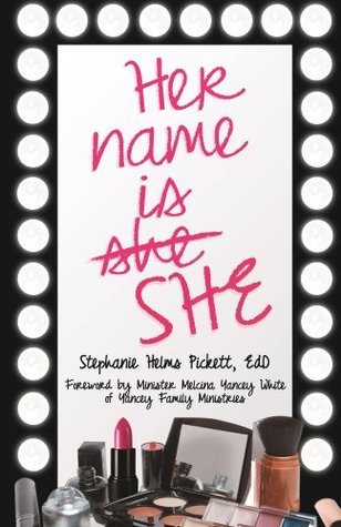Her Name is SHE Dr. Stephanie Helms Pickett