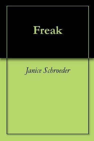 Freak Janice Schroeder