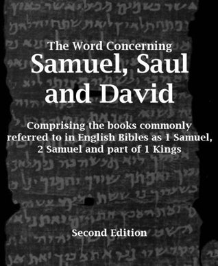 The Word Concerning Samuel, Saul and David Glen Prideaux