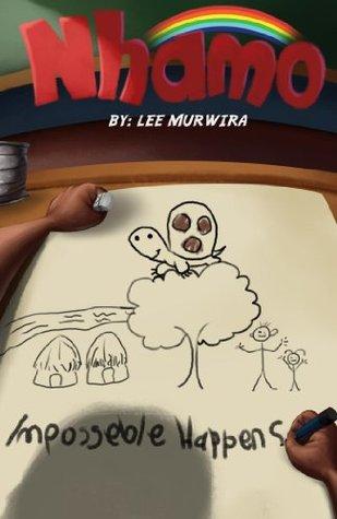 Nhamo: Imposseble Happens  by  Lee Murwira