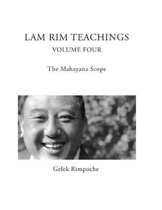 Lam Rim: The Mahayana Scope  by  Gelek Rimpoche