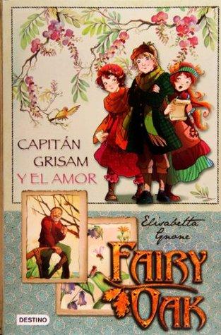 Fairy Oak 1. El Capitan Grisham y el amor Elisabetta Gnone