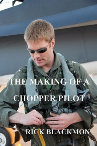 The Making Of A Chopper Pilot (Greg Michaels Adventures Book 1)  by  Rick Blackmon
