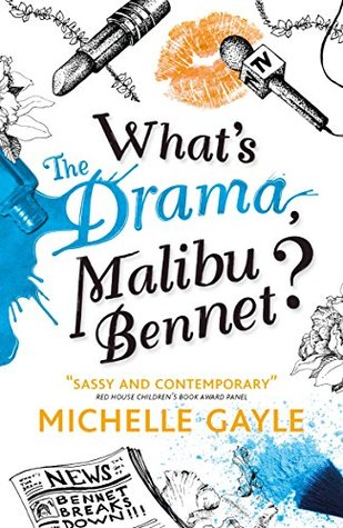 Whats the Drama, Malibu Bennet? (Remy Louise Bennet 3) Michelle Gayle