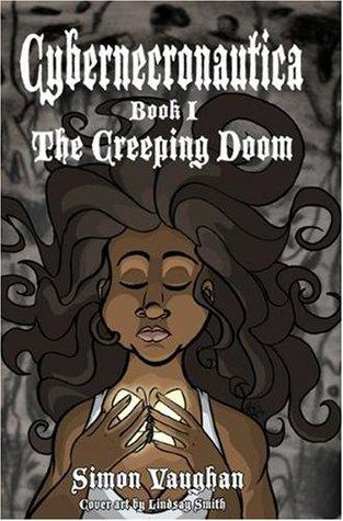 Cybernecronautica - Book One - The Creeping Doom  by  Simon Vaughan
